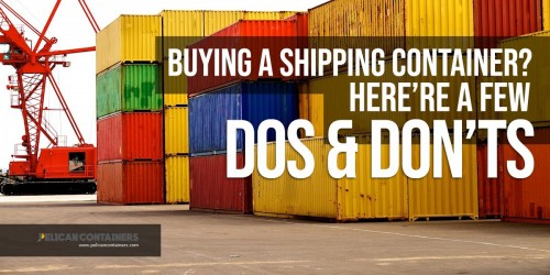 Top 10 Dos and Don'ts of Buying a Shipping Container