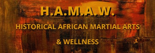 Historical African Martial Arts & Wellness (HAMAW)