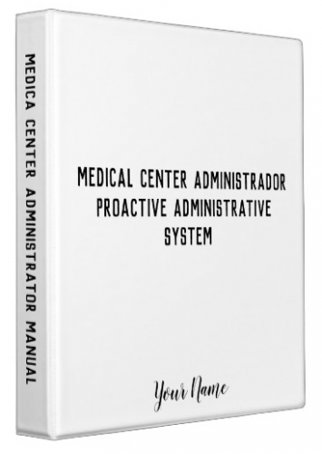 Medical Center Administrator Manual - Proactive Administrative System (Disponible en Español)